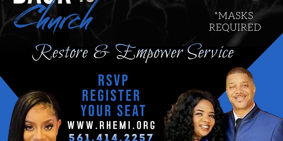 Welcome Back to Church ~ Restore & Empower  Service