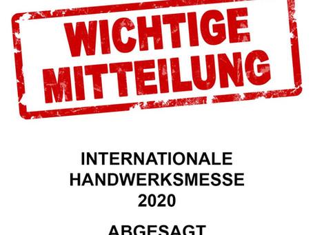 +++EILMELDUNG+++EILMELDUNG+++ IHM Internationale Handwerksmesse: abgesagt!·