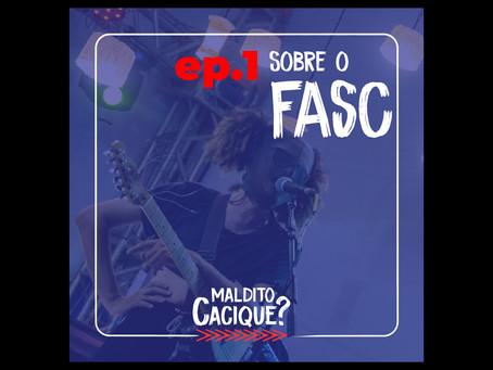 Maldito Cacique ep.1 - Balanço do FASC