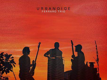 Ferraro Trio - Urbanoide (álbum)