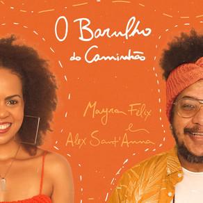 Mayra Félix feat. Alex Sant'Anna - O Barulho do Caminhão