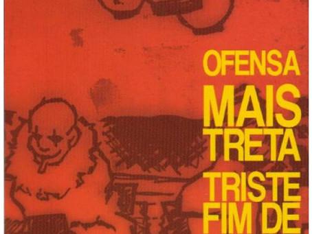 #03   Triste Fim de Rosilene - Split com Mais Treta (BA) e Ofensa (ES) (2004)