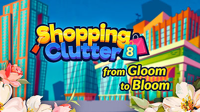 Shopping Clutter 8: from Gloom to Bloom