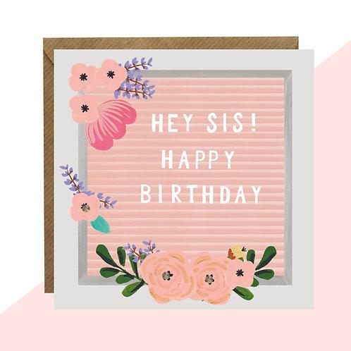 'Hey Sis! Happy Birthday' Message Board Card