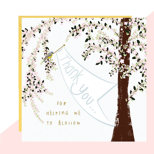 'Thank You For Helping Me To Blossom' Card