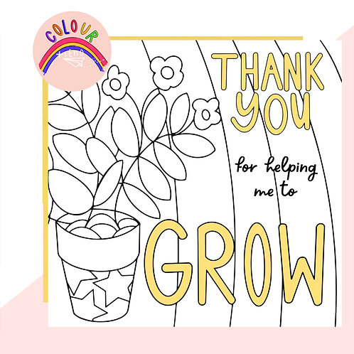 Colour + Send Thank You For Helping Me To Grow Card