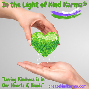 Kind Karma in the Light of Loving Kindness