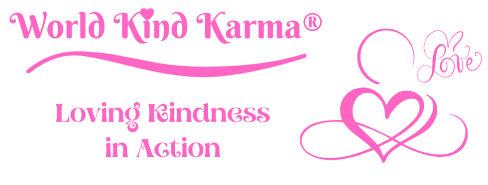Kind Karma promoting world loving kindness.