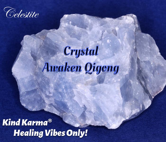 Awaken Qigong with Celestite Crystals.