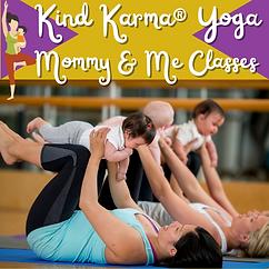 Kind Karma Yoga Mommy & Me Class