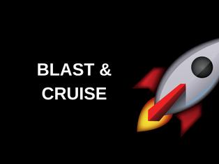 Top Secret: Blast & Cruise Method