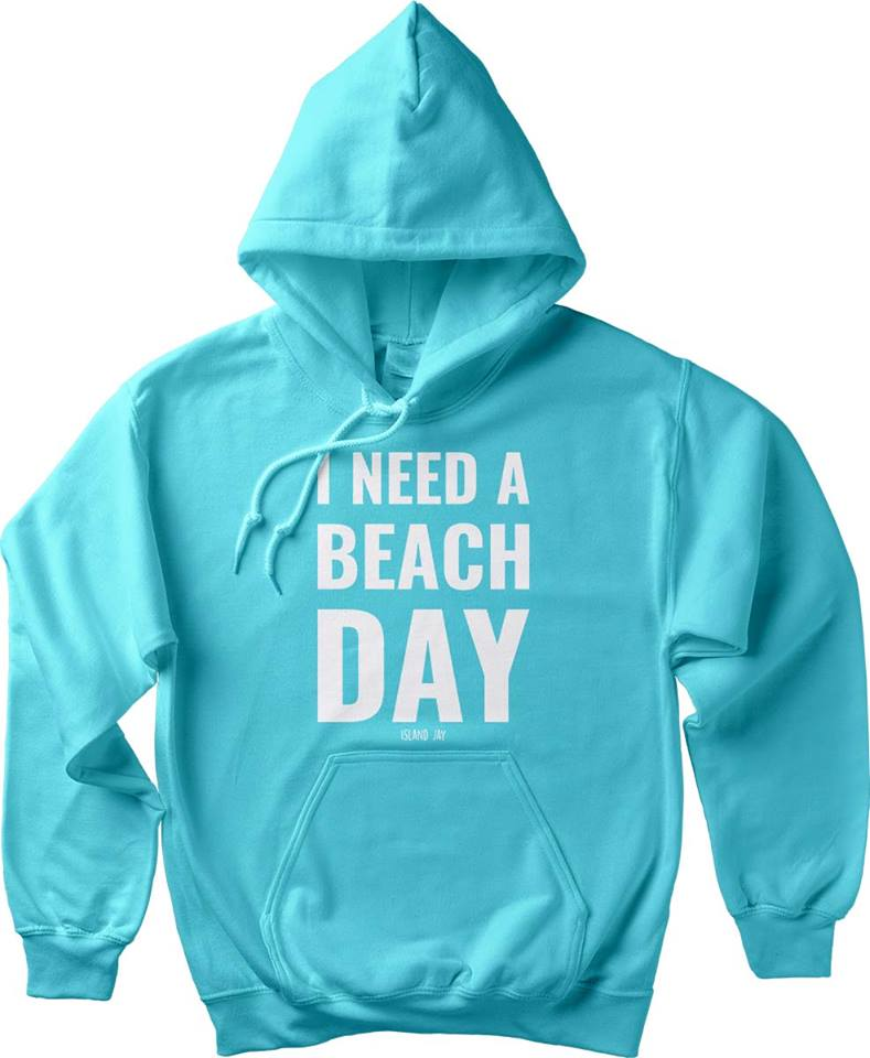 i need a beach day hoodie