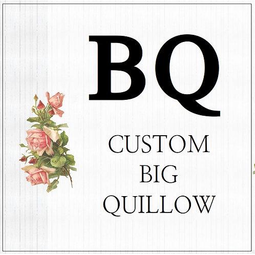 CUSTOM BIG QUILLOW
