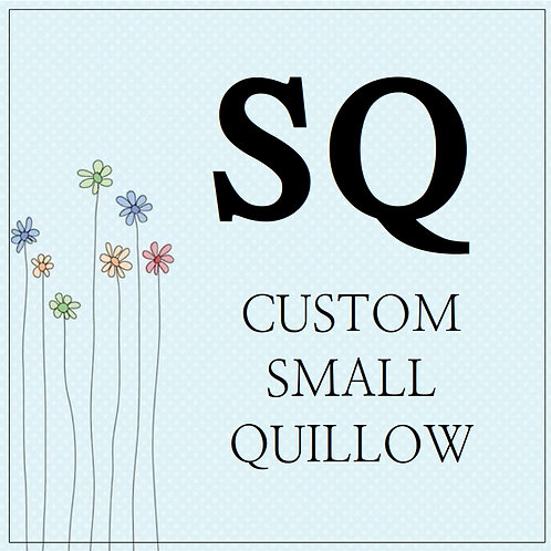 CUSTOM SMALL QUILLOW