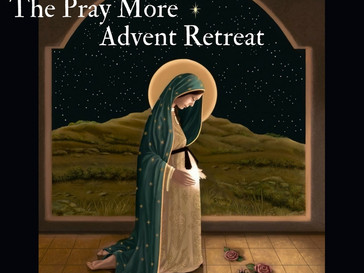 "Self-Paced Online Retreat!!! ""Pray More Advent Retreat"" - Register Today!!"