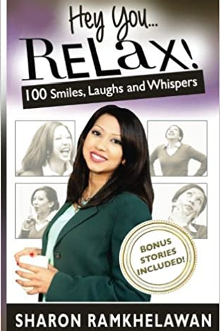 Hey You... Relax!: 100 Smiles, Laughs and Whispers