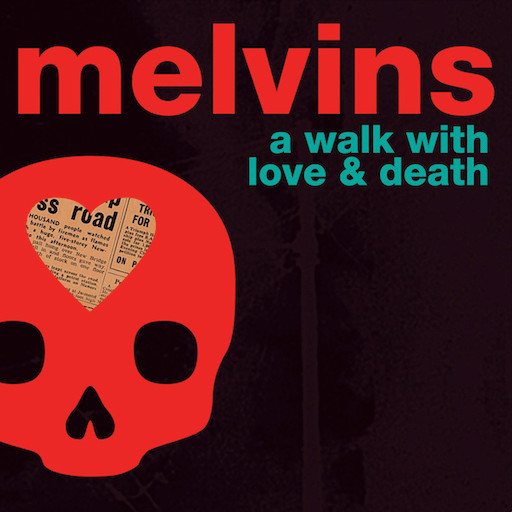 Melvins, A Walk with Love and Death