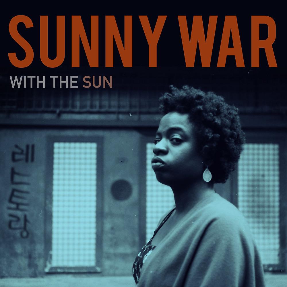 Sunny War, With the Sun