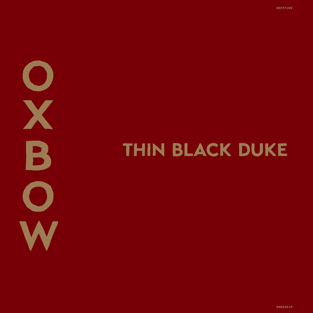 Oxbow, Thin Black Duke