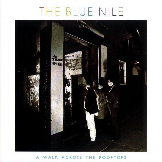 The Blue Nile, A Walk Across the Rooftops