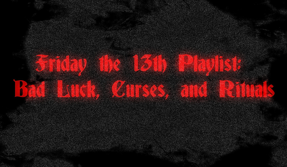Friday the 13th Playlist