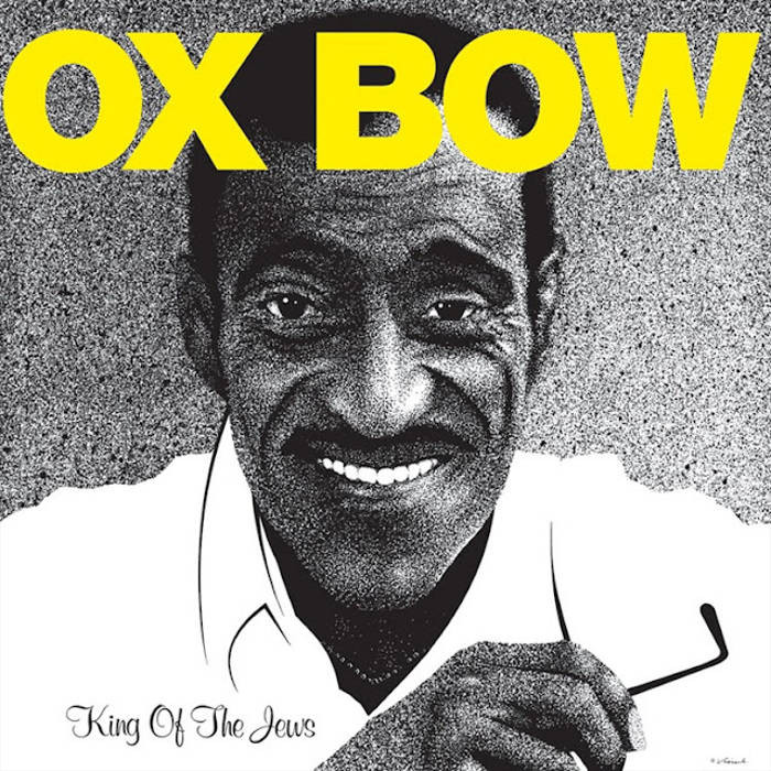 Oxbow, King of the Jews