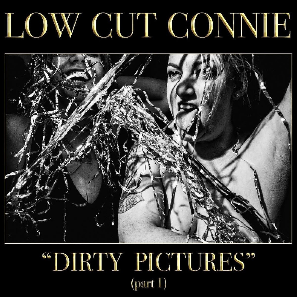 Low Cut Connie, Dirty Pictures (part 1)