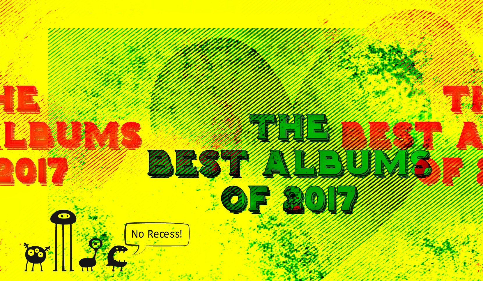 The best albums of 2017 no recess magazine not the last word the best albums of 2017 no recess magazine not the last word in anything malvernweather Image collections
