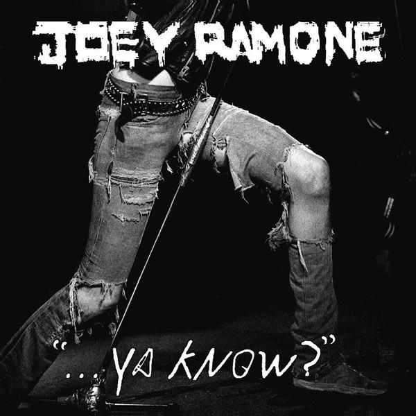 Joey Ramone, Ya Know