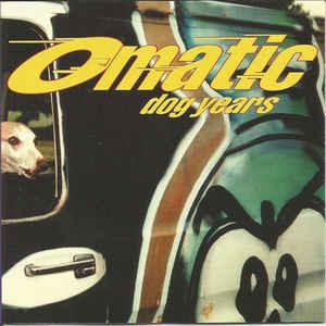 O-Matic, Dog Years