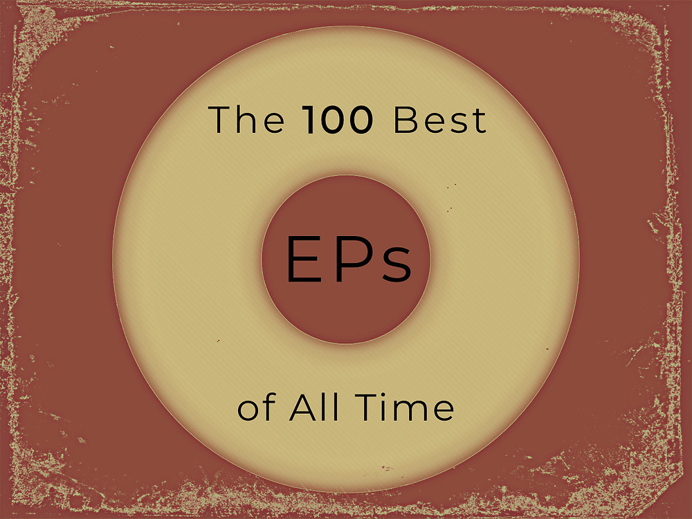 The 100 Best EPs of All Time