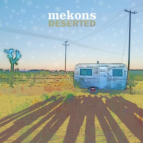 The Mekons, Deserted record review.