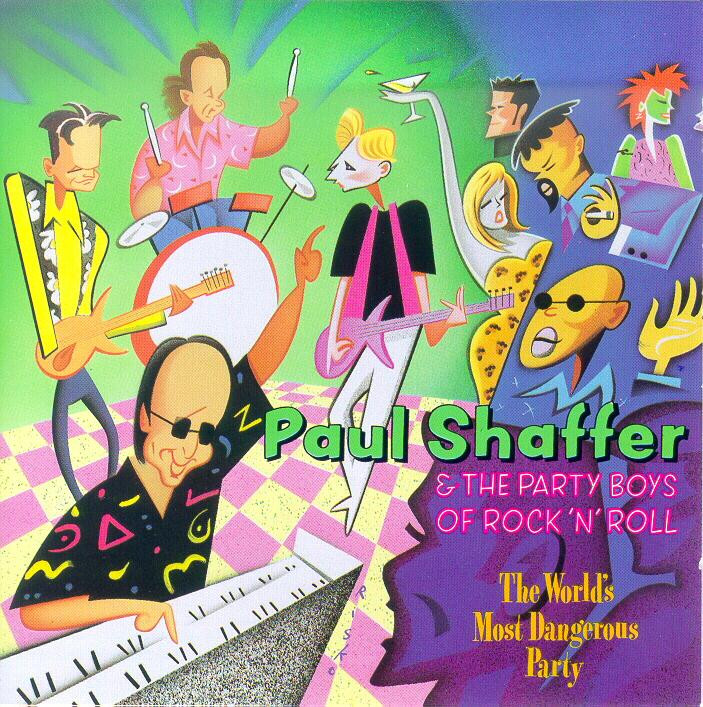 Paul Shaffer & The Party Boys Of Rock 'n' Roll: The World's Most Dangerous Party