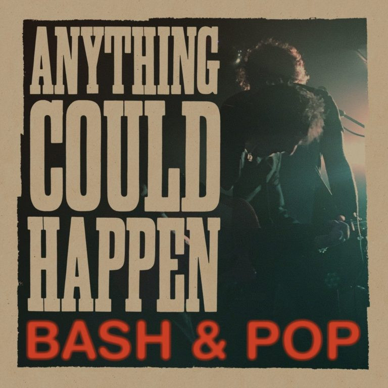 Bash & Pop, Anything Could Happen