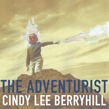 Cindy Lee Berryhill, The Adventurist