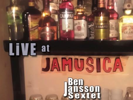 """Ben Jansson Sextet, """"LIVE at Jamusica"""", Sapporo, Japan.. RELEASE April 21, 2018!"""