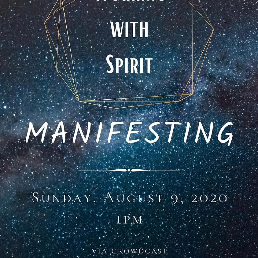 Working with Spirit: Manifesting