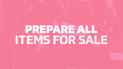 Prepare All Items for Sale