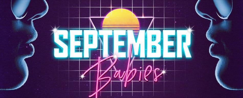 OPM Presents: September Babies