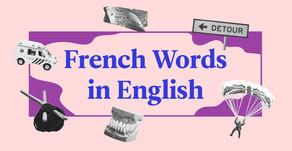 10 คำศัพท์ภาษาอังกฤษ ที่มีที่มาจากภาษาฝรั่งเศส