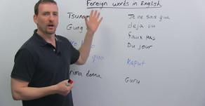 เพิ่มพูนทักษะภาษาอังกฤษของคุณ ด้วยคำศัพท์ที่ถูกยืมจากภาษาต่างประเทศ