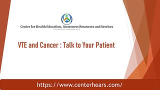 VTE and Cancer - Talk to Your Patient