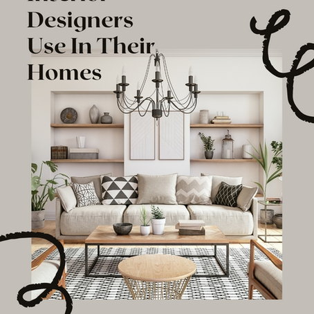 5 Secrets Interior Designers Use In Their Homes