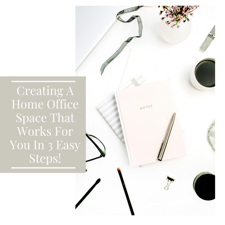 Creating A Home Office Space That Works For You In 3 Easy Steps!