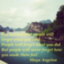 Maya Angelou - I've learned that people will forget what you said People will forget what you did But People will never forget how you made them feel, inspirational quotes, life lessons, relationship quotes,