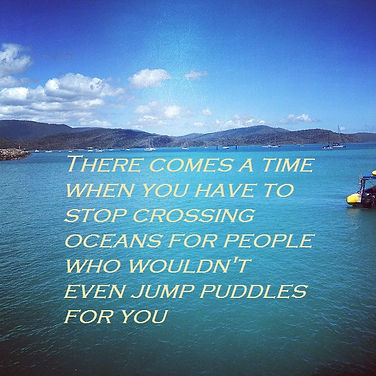 There comes a time when you have to stop crossing oceans for people who wouldn't even jump puddles for you, Inspirational quotes, relationship quotes, breakup quotes, love quotes, healing quotes