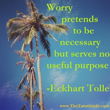 Inspirational quotes Worry pretends to be necessary but serves no useful purpose- Eckhart Tolle Inspirational quotes www.TheTarotGuide.com! #inspirationalquotes #quote #eckharttollequote, relax quotes, self-belief quotes, worry quotes, tarot reading dublin
