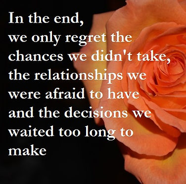 In the end we only regret the chances we didn't take the relationships we were afraid to have and the decisions we waited too long to make- Inspirational Quotes, Tarot reading Dublin, Tarot Dublin, Tarot Ireland, Psychic Medium Dublin, Reiki Dublin, Reiki