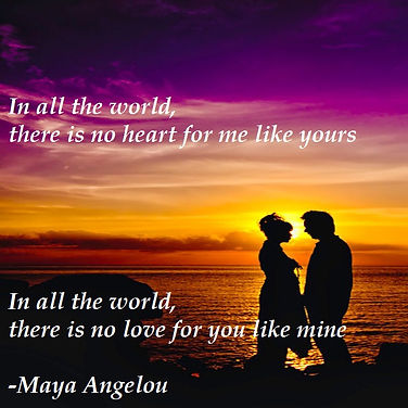 In all the world there is no heart for me like yours, In all the world there is no love for you like mine, Maya Angelou Quotes, inspiration, tarot reading dublin, psychic tarot reader dublin, Tarot reading ireland