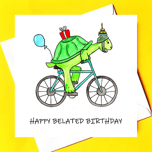 HAPPY BELATED BIRTHDAY (TORTOISE)